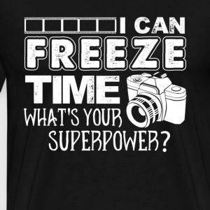 I Can Freeze Time T Shirt Photographer Shirt - Men's Premium T-Shirt