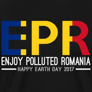 EPR Enjoy Polluted Romania Happy Earth Day 2017 - Men's Premium T-Shirt