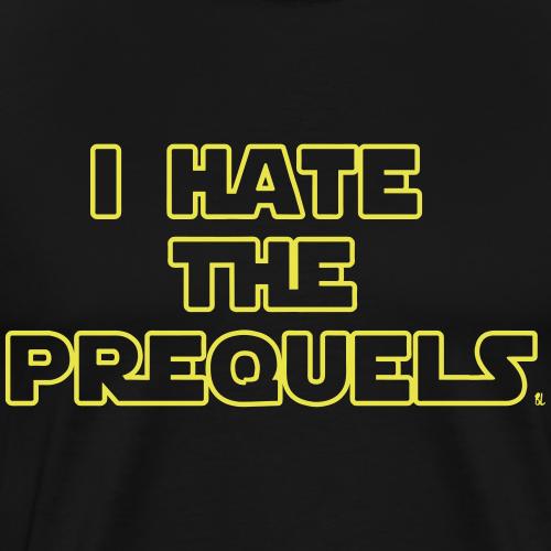 I Hate The Prequels - Men's Premium T-Shirt