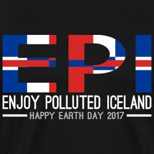 EPI Enjoy Polluted Iceland Happy Earth Day 2017 - Men's Premium T-Shirt