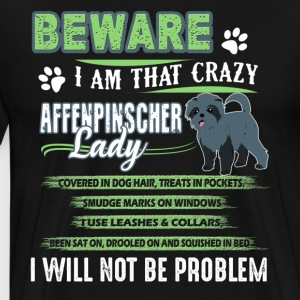 Beware Crazy Affenpinscher Lady Tees - Men's Premium T-Shirt