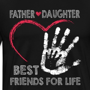 Father and daughter best friends for life - Men's Premium T-Shirt