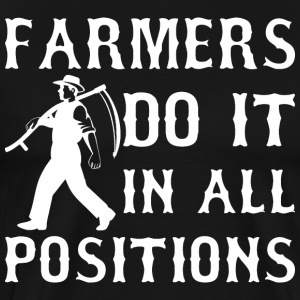 Farmers Do It In All Positions - Men's Premium T-Shirt