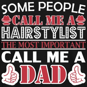 Some People Hairstylist Most Important Dad - Men's Premium T-Shirt