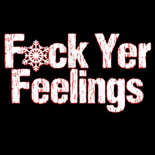 F*ck Yer Feelings - Men's Premium T-Shirt