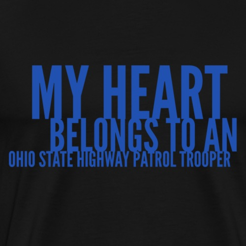 My Heart Belongs To An OSHP Trooper - Men's Premium T-Shirt