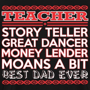 Teacher Story Teller Dancer Best Dad Ever - Men's Premium T-Shirt