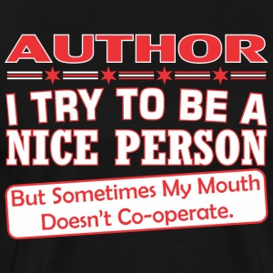 Author Nice Person My Mouth Doesnt Cooperate - Men's Premium T-Shirt