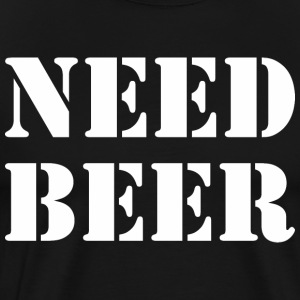 Need Beer Happy Fathers Day - T-shirt premium pour hommes