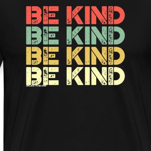 Place To Be Kind - Vintage Be Kind - Men's Premium T-Shirt