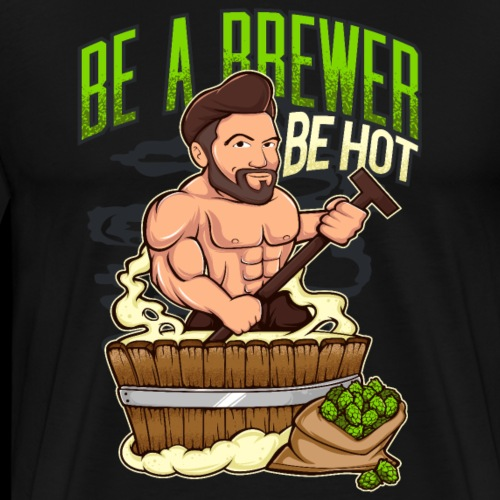 Hot Craft Beer Brewer Mashing - Men's Premium T-Shirt