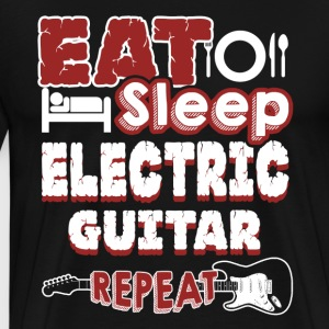 EAT SLEEP ELECTRIC GUITAR SHIRT - Men's Premium T-Shirt