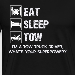 Eat Sleep Tow Truck Driver Shirt - Men's Premium T-Shirt