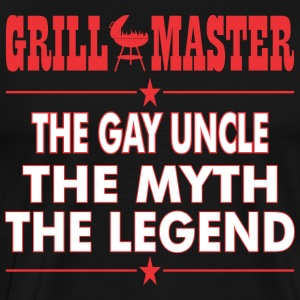 Grillmaster The Gay Uncle The Myth The Legend BBQ - Men's Premium T-Shirt