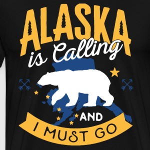 Alaska Is Calling And I Must Go Shirt - Men's Premium T-Shirt