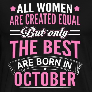 Best Women Are Born In October Shirt - Men's Premium T-Shirt