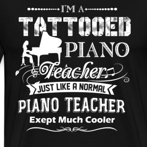 Tattooed Piano Teacher Shirt - Men's Premium T-Shirt