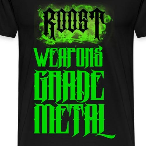 Roost Weapons Grade Metal T-Shirt - Men's Premium T-Shirt