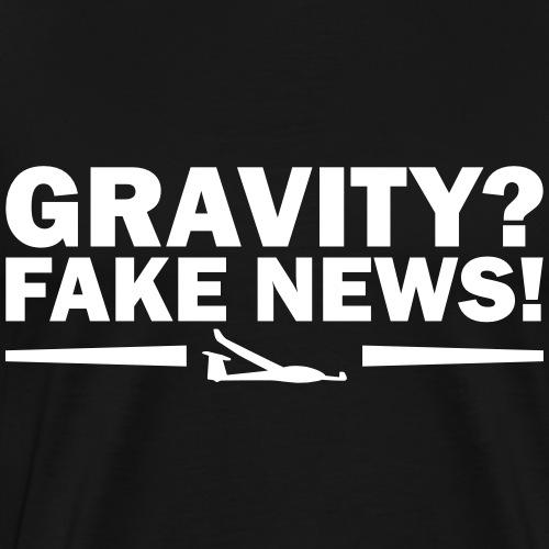 gravity fakenews glider pilot gift soaring - Men's Premium T-Shirt