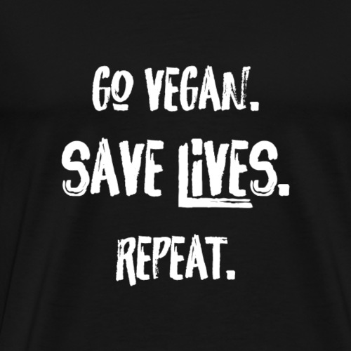 Go Vegan. Save Lives. White Font. - Men's Premium T-Shirt