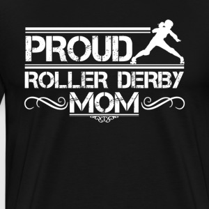 Proud Roller Derby Mom Shirt - Men's Premium T-Shirt