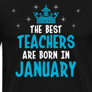 The best teachers are born in January - Men's Premium T-Shirt