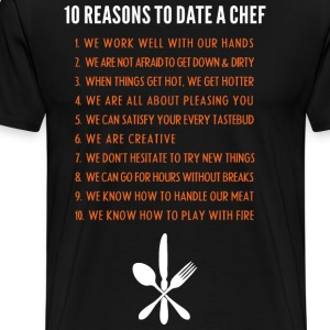 10 Reasons To Date A Chef T Shirt - Men's Premium T-Shirt