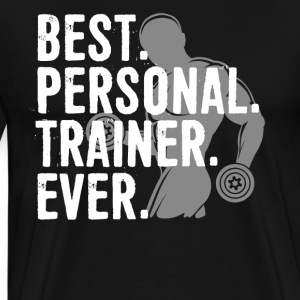 Best Personal Trainer Ever Health Fitness Tshirt - Men's Premium T-Shirt