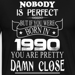 Nobody is perfect but if you were born in 1990 - Men's Premium T-Shirt