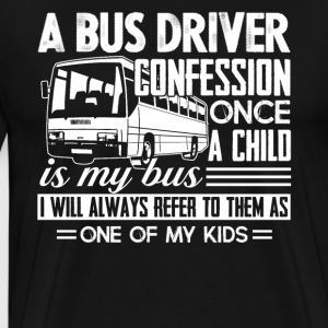 A School Bus Driver Confession Shirt - Men's Premium T-Shirt
