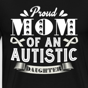 AUTISM MOM SHIRT - Men's Premium T-Shirt