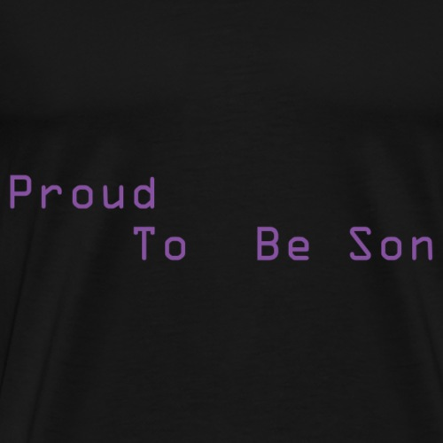 Proud To Be Son - Men's Premium T-Shirt