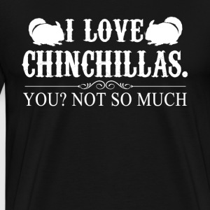 I Love Chinchillas Tee Shirt - Men's Premium T-Shirt