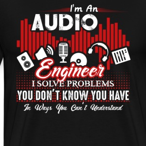 I'm An Audio Engineer - Men's Premium T-Shirt