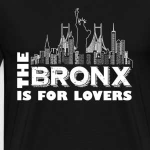 THE BRONX IS FOR LOVERS SHIRT - Men's Premium T-Shirt