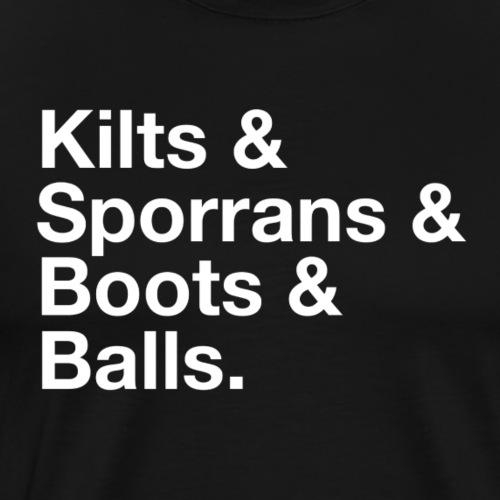 Kilts & Sporrans & Boots & Balls - Men's Premium T-Shirt