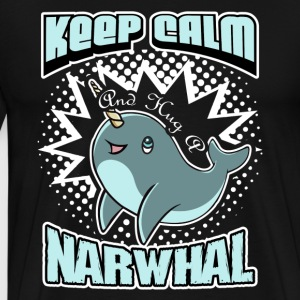 KEEP CALM AND HUG A NARWHAL SHIRT - Men's Premium T-Shirt