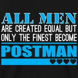 All Men Created Equal Finest Become Postman - Men's Premium T-Shirt