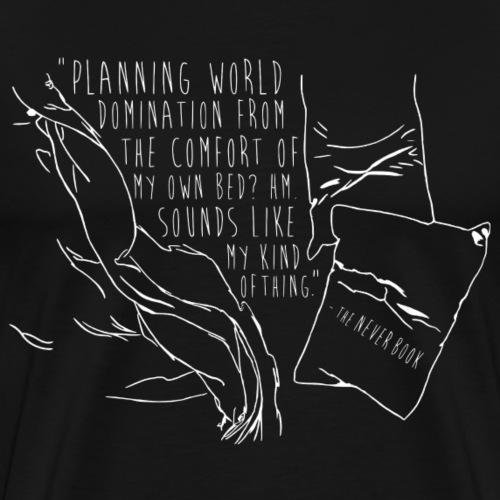 Planning World Domination Quote: White Text - Men's Premium T-Shirt