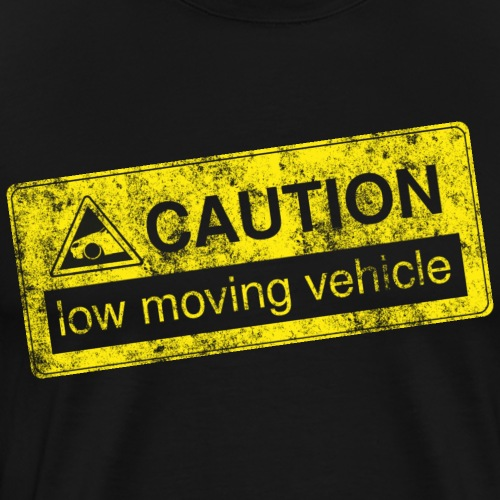 #caution #lowmovingvehicle by GusiStyle - Men's Premium T-Shirt