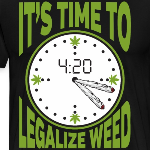 It's Time To Legalize Weed - Men's Premium T-Shirt