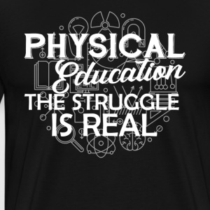 Physical Education Shirt - Men's Premium T-Shirt