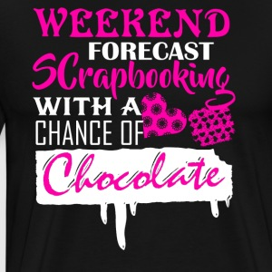 Weekend Forecast Scrapbooking Shirt - Men's Premium T-Shirt