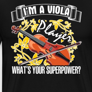 I Am A Viola Player What's Your Superpower - Men's Premium T-Shirt