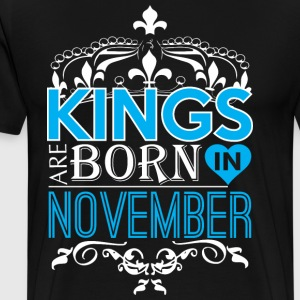Kings Are Born In November Happy Fathers Day - Men's Premium T-Shirt