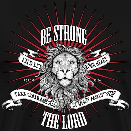 Psalm 31:24 - Men's Premium T-Shirt