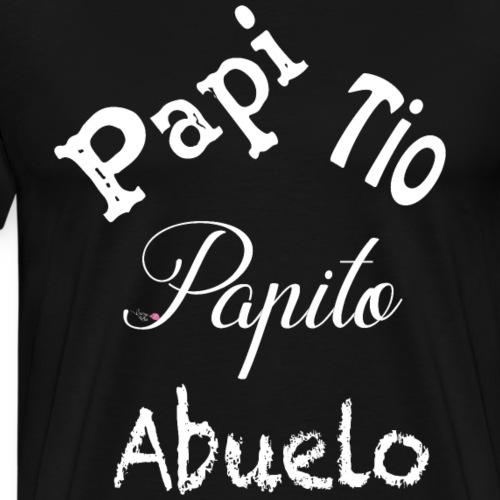 Papi s nick names in Spanish (apodos para Papi) - Men's Premium T-Shirt