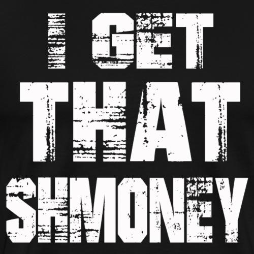 SHMONEY - Men's Premium T-Shirt