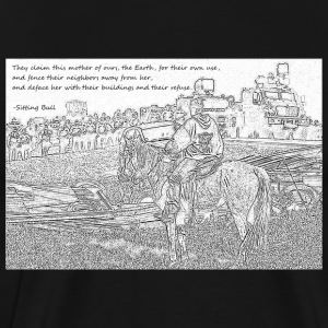 Sitting Bull Quote Standing Rock - Men's Premium T-Shirt