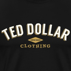 Ted Dollar Clothing - Men's Premium T-Shirt